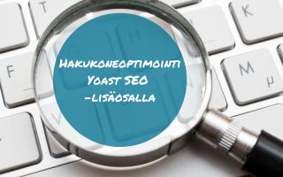 Hakukoneoptimointi Yoast SEO-lisäosalla blogitekstin kansikuva.